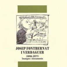 Libros de segunda mano: JOSEP FONTBERNAT I VERDAGUER (1896-1977). IMATGES I DOCUMENTS, 2006COM NOU MÚSICA. Lote 57770674