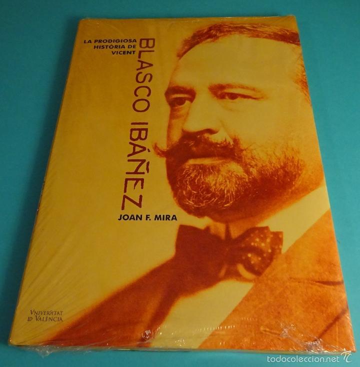 LA PRODIGIOSA HISTÒRIA DE VICENT BLASCO IBÁÑEZ. JOAN F. MIRA (Libros de Segunda Mano - Biografías)