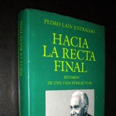 Libros de segunda mano: HACIA LA RECTA FINAL / REVISION DE UNA VIDA INTELECTUAL / PEDRO LAIN ENTRALGO. Lote 57971391