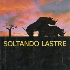 Libros de segunda mano: CARLOS CENTURIÓN-SOLTANDO LASTRE.DOMICRAM.2000.. Lote 63546531