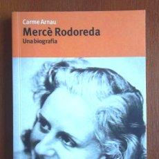 Libros de segunda mano: MERCÈ RODOREDA UNA BIOGRAFIA. CARME ARNAU. ED 62-PROA 2007 2A ED COM NOU V FOTOS. Lote 63814053