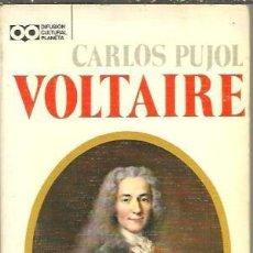 Libros de segunda mano: VOLTAIRE (CARLOS PUJOL) - PLANETA - IMPECABLE. Lote 58212744