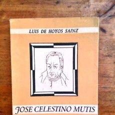 Libros de segunda mano - HOYOS SÁINZ, Luis de. José Celestino Mutis : Naturalista, médico y sacerdote - 58223270