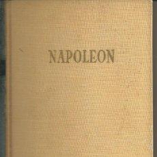 Libros de segunda mano: NAPOLEÓN. PASIÓN, GRANDEZA, TRAGEDIA, VALENTÍN HOLLANDER. 1ª EDICION AHR BARCELONA 1957. Lote 58368573