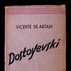 Libros de segunda mano: 1945 - VICENTE DE ARTADI: DOSTOYEVSKI. VÉRTIGO Y TORMENTO DE UNA VIDA - LITERATURA RUSA - BIOGRAFÍA. Lote 58400131