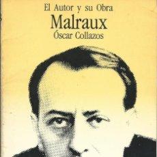Libros de segunda mano: MALRAUX, EL AUTOR Y SU OBRA - ÓSCAR COLLAZOS (BARCANOVA, 1982). FOTOS B/N. Lote 58420471