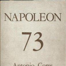 Libros de segunda mano: CORES FERNANDEZ DE CAÑETE, ANTONIO - NAPOLEON 73 - EDITORA NACIONAL - 1974. LIBRERIA FUENTETAJA MADR. Lote 58421156