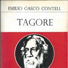 Libros de segunda mano: RABINDRANATH TAGORE - EMILIO GASCO CONTELL. GRANDES ESCRITORES CONTEMPORANEOS EPESA 1970. Lote 58421310