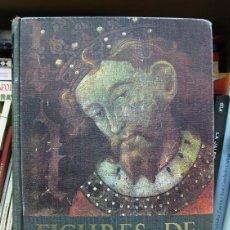 Libros de segunda mano: FIGURES DE CATALUNYA FIGURAS DE LA HISTORIA DE CATALUÑA DE LA EDAD MEDIA AL MODERNISMO BIOGRAFÍA CAT. Lote 58486187