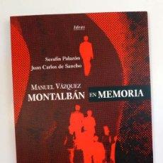 Libros de segunda mano: MANUEL VAZQUEZ MONTALBAN. EN MEMORIA. SERAFIN PALAZON, JUAN CARLOS DE SANCHO. Lote 58515124