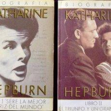 Libros de segunda mano: KATHARINE HEPBURN (2 TOMOS). BIOGRAFÍA.. Lote 58521259