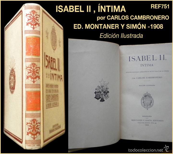 PCBROS - ISABEL II, ÍNTIMA - CARLOS CAMBRONERO - ED. MONTANER Y SIMÓN - 1908 - ED. ILUSTRADA (Libros de Segunda Mano - Biografías)