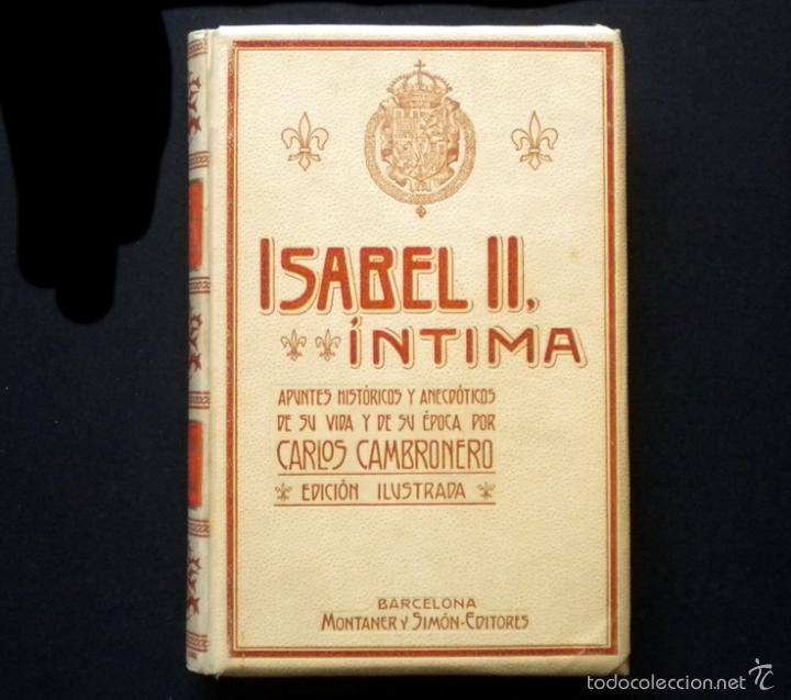 Libros de segunda mano: PCBROS - ISABEL II, ÍNTIMA - CARLOS CAMBRONERO - ED. MONTANER Y SIMÓN - 1908 - ED. ILUSTRADA - Foto 2 - 58526663