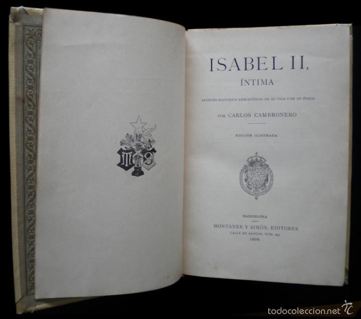 Libros de segunda mano: PCBROS - ISABEL II, ÍNTIMA - CARLOS CAMBRONERO - ED. MONTANER Y SIMÓN - 1908 - ED. ILUSTRADA - Foto 3 - 58526663