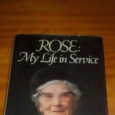 Libros de segunda mano: ROSE MY LIFE IN SERVICE AUTOR ROSINA HARRISON 1975. Lote 58563925