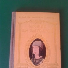 Libros de segunda mano: AÑO 1941, VIDAS DE MUJERES ILUSTRES, ISABEL LA CATÓLICA, SEIX Y BARRAL, BARCELONA. Lote 58592536