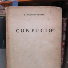Libros de segunda mano: CONFUCIO (KRONG TSE): SU VIDA Y SU OBRA (G. SOULIE DE MORANT) BIOGRAFÍA - FILOSOFÍA. Lote 58822736