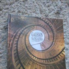 Libros de segunda mano: GALEGOS NA ESCALERA - XURXO LOBATO - EDI FUND. CAIXA GALICIA1995 + INFO. Lote 59530751