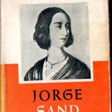 Libros de segunda mano: JORGE SAND : HISTORIA DE MI VIDA (FABRIL, 1960). Lote 59730231