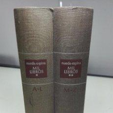 Libros de segunda mano: MIL LIBROS - VOLÚMENES I Y II - LUIS NUEDA - AGUILAR - MADRID - 1972 - . Lote 60264591