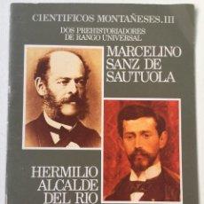 Libros de segunda mano: CIENTÍFICOS MONTAÑESES. III - DOS PREHISTORIADORES DE RANGO MUNDIAL - CANTABRIA - AÑO 1985. Lote 60417251