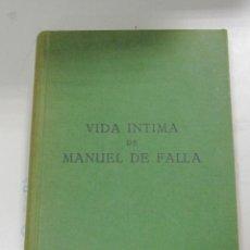 Libros de segunda mano: VIDA INTIMA DE MANUEL DE FALLA. JUAN J.VINIEGRA. 1966. CADIZ. 273 PAGINAS.. Lote 60560347