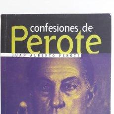 Libros de segunda mano: CONFESIONES DE PEROTE. JUAN ALBERTO PEROTE. RBA. 1A. ED. 1999. NUEVO. CESID. GAL. Lote 60692363