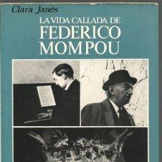Libros de segunda mano: CLARA JANES. LA VIDA CALLADA DE FEDERICO MOMPOU. ARIEL. Lote 61106483
