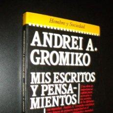 Libros de segunda mano: MIS ESCRITOS Y PENSAMIENTOS / ANDREI A GROMIKO. Lote 61280539