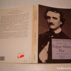 Libros de segunda mano: GEORGES WALTER. ENQUÊTE SUR EDGAR ALLAN POE, POÈTE AMÉRICAIN. BIOGRAPHIE. RM76567. . Lote 138749280