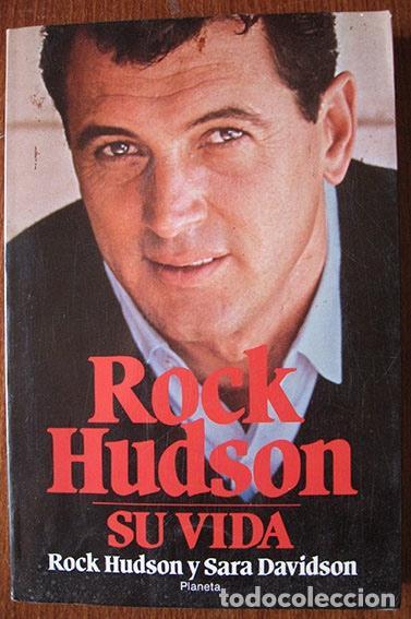 ROCK HUDSON - SU VIDA - EDITORIAL PLANETA, 1987 - (Libros de Segunda Mano - Biografías)