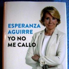 Libros de segunda mano: YO NO ME CALLO - ESPERANZA AGUIRRE - EDIT. ESPASA 2016 ( NUEVO, SIN UTILIZAR ).. Lote 106186766