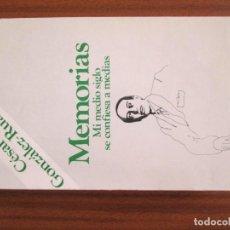 Libros de segunda mano: MEMORIAS MI MEDIO SIGLO SE CONFIESA A MEDIAS --- CÉSAR GONZÁLEZ-RUANO. Lote 62198352