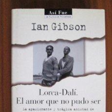 Libros de segunda mano: LORCA DALÍ - IAN GIBSON. Lote 62531512