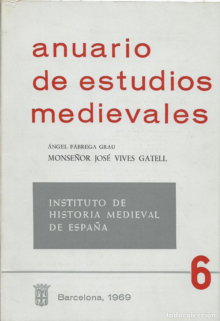 MONSEÑOR JOSÉ VIVES GATELL – ÁNGEL FÁBREGA GRAU – ANUARIO DE ESTUDIOS MEDIEVALES 6 – 1969 (Libros de Segunda Mano - Biografías)