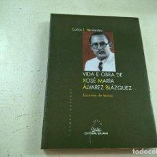 Libros de segunda mano: VIDA Y OBRA DE XOSE MARIA ALVAREZ BLAZQUEZ -CARLOS BERNARDEZ-GALICIA-N. Lote 63585160