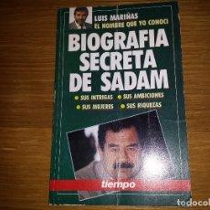 Libros de segunda mano: BIOGRAFIA SECRETA DE SADAM LUIS MARIÑAS ED. TIEMPO 1991. Lote 63668395