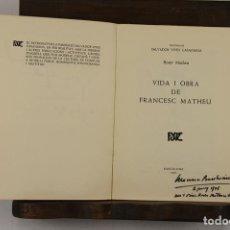 Libros de segunda mano: 4845. VIDA I OBRA DE FRANCESC MATHEU. ROSER MATHEU. EDIT. FXE. 1971. DEDICADO.. Lote 43881470
