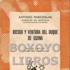 Libros de segunda mano: MARICHALAR, ANTONIO. RIESGO Y VENTURA DEL DUQUE DE OSUNA. COLECCIÓN AUSTRAL. NÚM. 78. Lote 64197659