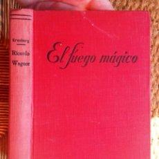 Libros de segunda mano: EL FUEGO MÁGICO LA VIDA AZAROSA DE RICARDO WAGNER 1944 MAX KRONBERG ED ORBIS MOLT BON ESTAT FOTOS. Lote 64495567