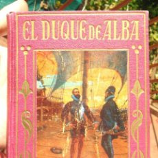 Libros de segunda mano: EL DUQUE DE ALBA LOS GRANDES HOMBRES ED ARALUCE 1941 3A ED ILUSTRACIONES ALBERT MOLT BON ESTAT FOTO. Lote 64497891