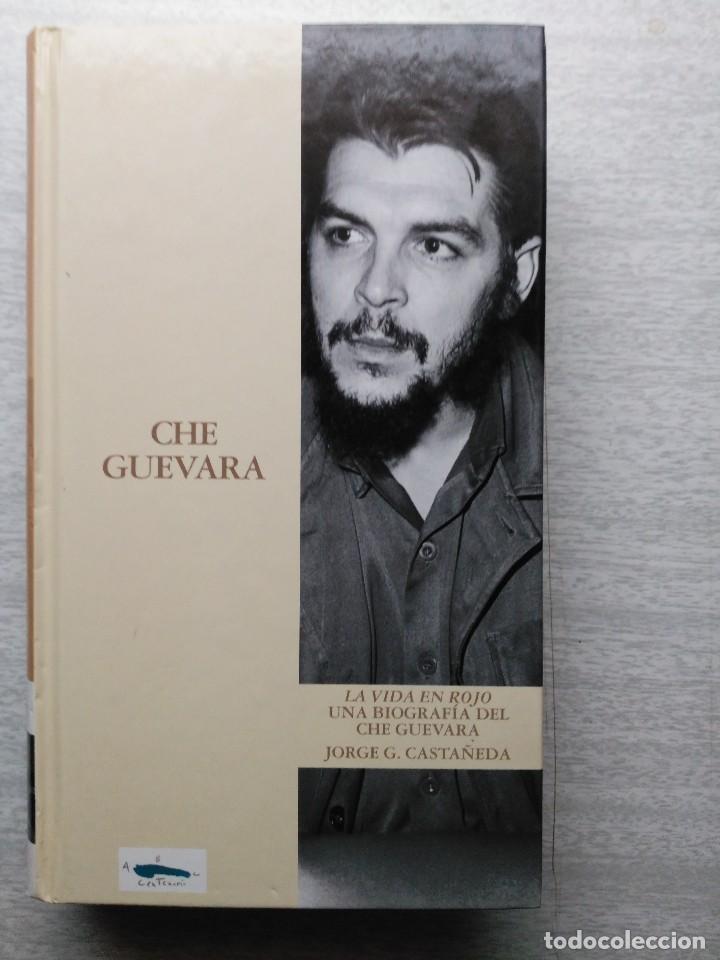 CHE GUEVARA. LA VIDA EN ROJO. JORGE G. CASTAÑEDA (Libros de Segunda Mano - Biografías)