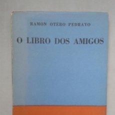 Libros de segunda mano: O LIBRO DOS AMIGOS. RAMÓN OTERO PEDRAYO. AÑO 1953.. Lote 65672838