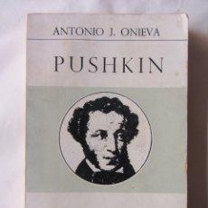 Libros de segunda mano: PUSHKIN. ANTONIO J. ONIEVA. ED. EPESA. 1969. Lote 65692762