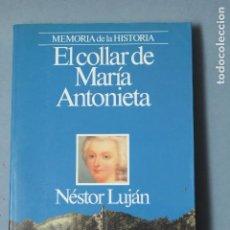 Libros de segunda mano: EL COLLAR DE MARÍA ANTONIETA DE NÉSTOR LUJÁN - 1ª EDICIÓN OCTUBRE DE 1989 - PLANETA. Lote 65925986