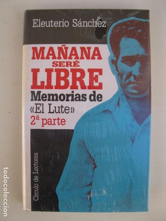 Mañana Seré Libre Memorias De El Lute 2ª Part Comprar Libros De Biografías En Todocoleccion 66843234