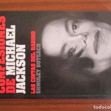 Libros de segunda mano: CONFESIONES DE MICHAEL JACKSON CONVERSACIONES ÍNTIMAS CON UN ÍDOLO TRÁGICO SHMULEY BOTEACH. Lote 66871154