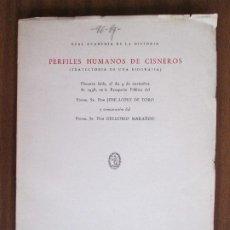 Libros de segunda mano: PERFILES HUMANOS DE CISNEROS --- J. LÓPEZ DE TORO. Lote 66875046