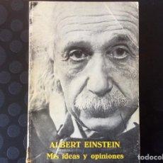 Libros de segunda mano: ALBERT EINSTEIN.- MIS IDEAS Y OPINIONES .-ANTONI BOSCH EDITOR. Lote 66924182