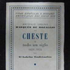 Libros de segunda mano: CHESTE O TODO UN SIGLO (1809-1906). ANTONIO URBINA, MARQUÉS DE ROZALEJO. ESPASA-CALPE. 1939. Lote 67217041